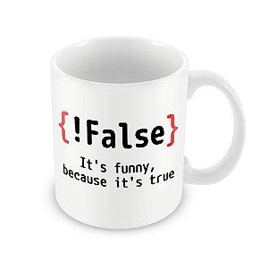 Caneca !False