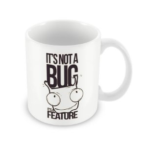 Caneca It's not a Bug it's a Feature