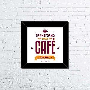 Quadro Transformo meu café em código