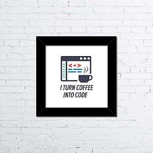 Quadro I Turn Coffee into Code