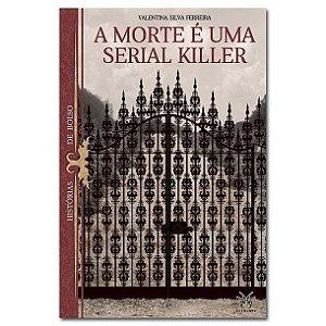 A MORTE É UMA SERIAL KILLER - Histórias de Bolso