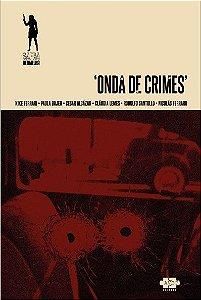 Onda de crimes - Pré-Venda