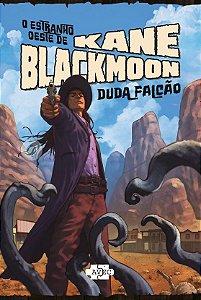 O estranho oeste de Kane Blackmoon - Pré-Venda