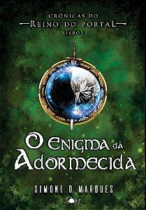 O enigma da adormecida - Crônicas do Reino do Portal vol. 1