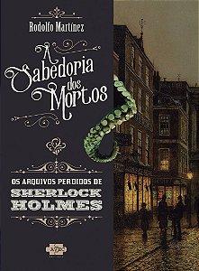 Sherlock Homes e a sabedoria dos mortos - Pré-Venda