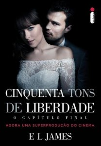 CINQUENTA TONS DE LIBERDADE: - O CAPÍTULO FINAL - James, E L