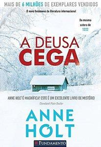 A DEUSA CEGA - ANNE HOLT