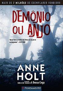DEMÔNIO OU ANJO - ANNE HOLT