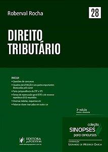 Direito Tributário - Col. Sinopses Para Concursos - Vol. 28 - 3ª Ed. 2016 - ROBERVAL ROCHA