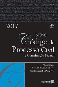 Código de Processo Civil e Constituição Federal - 46ª Ed. 2017