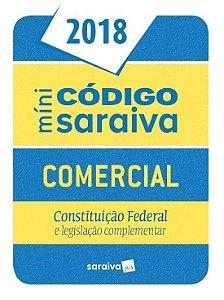 Minicódigo - Comercial - Constituição Federal E Legislação Complementar - 24ª Ed. 2018