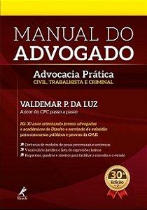 Manual Do Advogado - Advocacia Prática Civil, Trabalhista E Criminal - 30ª Ed. 2018 - Valdemar P. da Luz