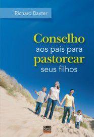 Conselho aos Pais para Pastorear Seus Filhos
