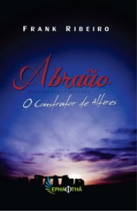 Abraão: O Construtor de Altares