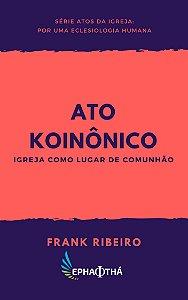 Ato Koinônico: Igreja como lugar de comunhão