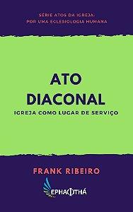 Ato Diaconal: Igreja como lugar de serviço