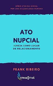 Ato Nupcial: Igreja como lugar de relacionamento