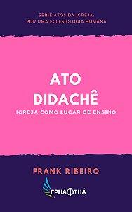 Ato Didachê: Igreja como lugar de Ensino