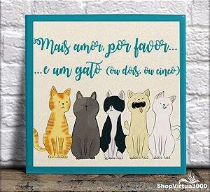 Azulejo Ultra Brilho 15x15cm / 20x20cm Personalizado Mas Amor por Favor ... e Um Gato, ou Dois, ou Cinco (AL2002 - AL2004) - 01 Unidade