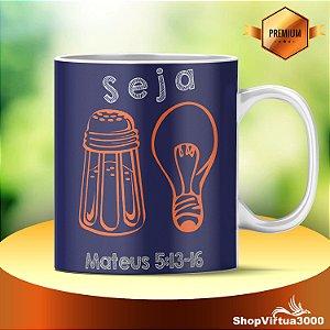 Caneca Cerâmica Classe +AAA Seja Luz Mateus 5:13-16 - 01 Unidade