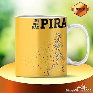 Caneca Cerâmica Classe +AAA Personalizada INSPIRA - RESPIRA - NÃO PIRA - 01 Unidade