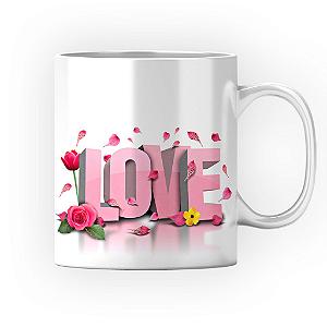 Caneca Cerâmica Classe +AAA Personalizada LOVE FLOWERS - 01 Unidade (PEDIDO MÍNIMO DE 12 UNIDADES DESTE PRODUTO OU VARIADOS)