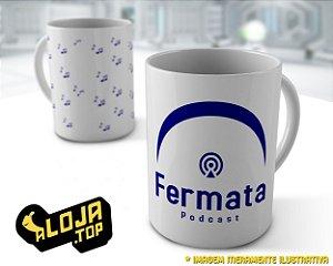Caneca Fermata Podcast