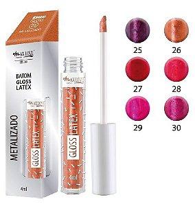 Batom Gloss Latex Metalizado Max Love Cores 25 a 30 ( Kit com 6 Unidades )