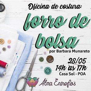 OFICINA DE COSTURA: FORRO DE BOLSA - 28/05 - 14h às 17h
