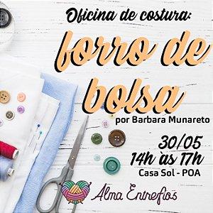 OFICINA DE COSTURA: FORRO DE BOLSA - 30/05 - 14h às 17h