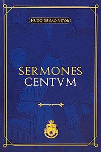 Sermones Centum - Hugo de São Vítor (CAPA DURA)