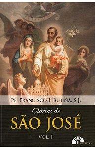 Glórias de São José (Vol. 1) - Pe. Francisco J. Butiñá, S. J.