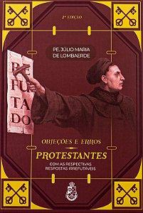 Objeções e Erros Protestantes - Padre Júlio Maria de Lombaerde
