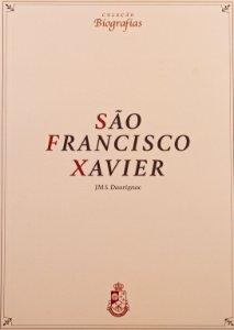 Biografia de São Francisco Xavier - J.M.S. Daurignac