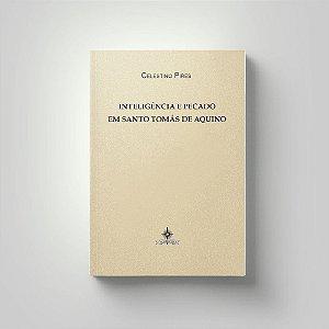 Inteligência e Pecado em Santo Tomás de Aquino - Celestino Pires