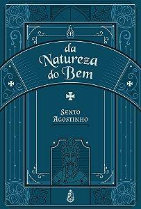 Da Natureza do Bem - Santo Agostinho (Bilíngue)