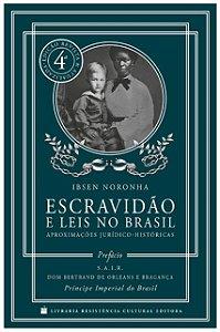 Escravidão e Leis no Brasil - Ibsen Noronha