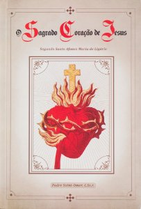 O Sagrado Coração de Jesus segundo Santo Afonso de Ligório (CAPA DURA)