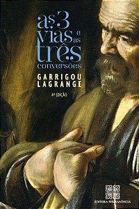 As Três Vias e as Três Conversões - Pe. Garrigou-Lagrange
