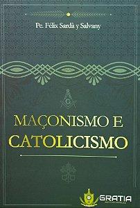 Maçonismo e Catolicismo - Padre Félix Sardà y Salvany