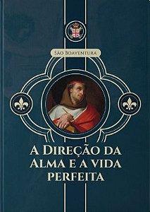 A Direção da Alma e a Vida Pefeita - São Boaventura