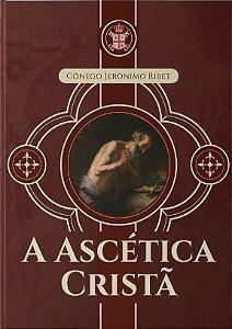 A Ascética Cristã - Cônego Jerônimo Ribet