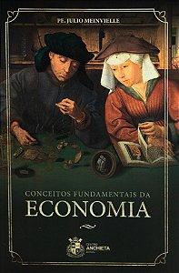 Conceitos fundamentais da Economia - Padre Julio Meinvielle