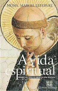 A Vida Espiritual Segundo São Tomás de Aquino - Mons. Marcel Lefebvre