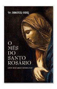O Mês do Santo Rosário - Pe. Emmanuel-André