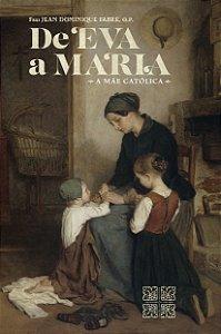 De Eva a Maria - A Mãe Católica