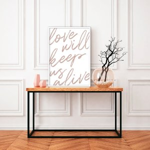 Quadro decorativo Love Will Keep us Alive