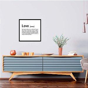 Quadro decorativo Love 40x40cm (LxA) Moldura Preta