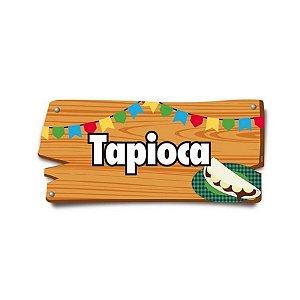 Placa de Sinalização Tapioca Festa Junina - 01 unidade - Cromus - Rizzo