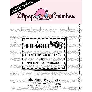 Carimbo Mini Fragil - Cod - 01 Unidade - Lilipop Carimbos - Rizzo
